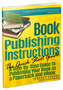 Book Publishing Instructions: The Quick-Start Guide